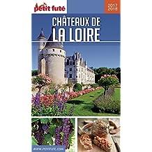 CHÂTEAUX DE LA LOIRE 2017/2018 Petit Futé