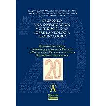 """Neuroneo, una investigación multidisciplinar sobre la neología terminológica: EN """"Puntos de encuentro: los primeros 20 años de la Facultad de Traducción ... nº 198241260) (Spanish Edition)"""