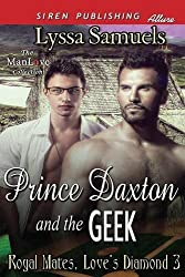 Prince Daxton and the Geek [Royal Mates, Love's Diamond 3] (Siren Publishing Allure Manlove) by Lyssa Samuels (2014-05-27)