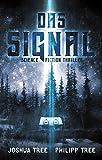 Das Signal: Science Fiction Thriller - Joshua Tree
