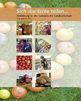 Sich die Ernte teilen: Einführung in die solidarische Landwirtschaft