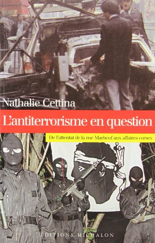 L'antiterrorisme en question. De l'attentat de la rue Marbeuf aux affaires corses par Nathalie Cettina