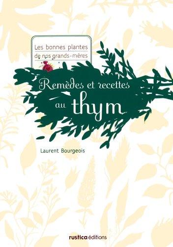 Französische-massage-creme (Remèdes et recettes au thym (Les bonnes plantes de nos grands-mères) (French Edition))