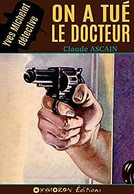 Yves Michelot, détective : On a tué le docteur par Henry Musnik