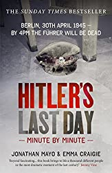 Hitler's Last Day: Minute by Minute