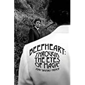 Beefheart: Through The Eyes of Magic