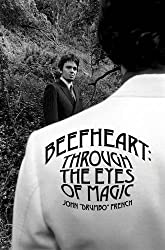 Beefheart: Through the Eyes of Magic by John French (2010-01-11)
