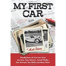 My First Car: Recollections of First Cars from Jay Leno, Tony Stewart, Carroll Shelby, Dan Ackroyd, Tom Wolfe and Many M by Matt Stone (2011-06-24)