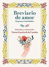 Breviario de amor: 50 poemas inolvidables par  Víctor García de la Concha