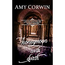Honeymoon with Death (A Second Sons Inquiry Agency Regency Mystery Book 5)