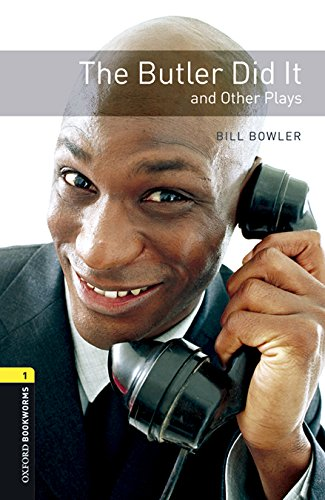 Oxford Bookworms Library: Oxford Bookworms 1. The Butler Did it and Other Plays MP3 Pack por Bill Bowler