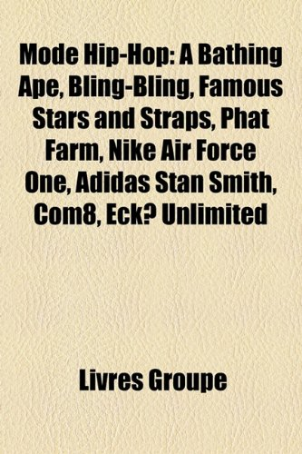 mode-hip-hop-a-bathing-ape-bling-bling-famous-stars-and-straps-phat-farm-nike-air-force-one-adidas-s