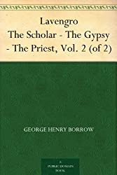 Lavengro The Scholar - The Gypsy - The Priest, Vol. 2 (of 2)