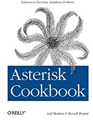 Asterisk Cookbook: Solutions to Everyday Telephony Problems (Oreilly Cookbooks) by Leif Madsen (2011-04-14)