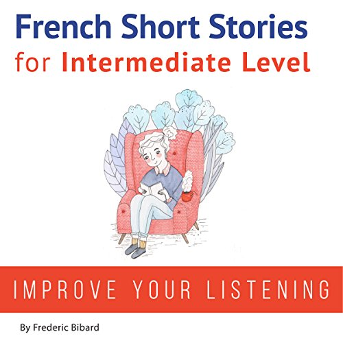 French: Short Stories for Intermediate Level par  Talk in French