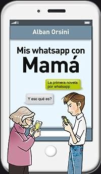Mis whatsapp con mamá de [Orsini, Alban]