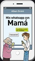 Mis whatsapp con mamá (Spanish Edition)