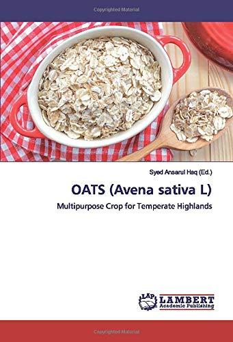 OATS (Avena sativa L): Multipurpose Crop for Temperate Highlands