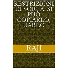 restrizioni di sorta. Si può copiarlo, darlo (Italian Edition)