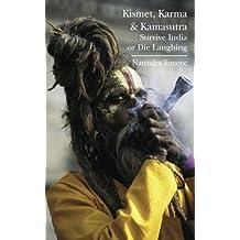 Kismet, Karma & Kamasutra: Survive India or Die Laughing