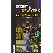 Secret New York - An Unusual Guide: Local Guides By Local People by T. M. Rives (2012-07-17)