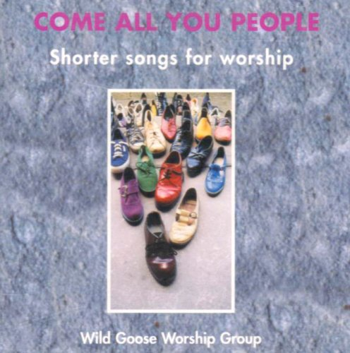 Come All You People: Shorter Songs for Worship, Songbook