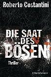 Die Saat des Bösen: Thriller von Roberto Costantini