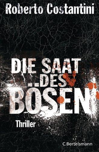 Die Saat des Bösen: Thriller (Trilogie des Bösen 2)