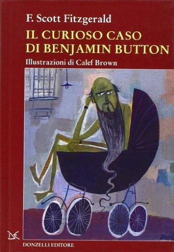 Il curioso caso di Benjamin Button. Ediz. illustrata