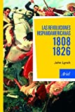 Las revoluciones hispanoamericanas 1808-1826 (Ariel Historia)