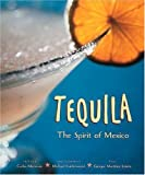 Tequila: The Spirit of Mexico by Enrique Martinez Limon (2000-02-01)