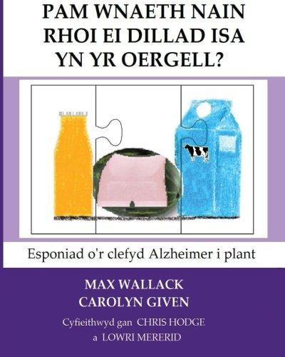 Pam Wnaeth Nain Rhoi Ei Dillad Isa Yn Yr Oergell?: Esponiad Ou0027r