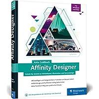 Affinity Designer: Schritt für Schritt zu Vektorkunst, Illustration und Screendesign – für Mac  und Windows
