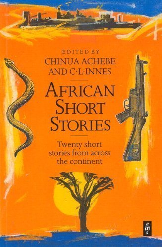 African Short Stories:Twenty Short Stories from Across the Continent n Later printing Edition by Achebe, Chinua, Innes, C.L. published by Pearson (2008)