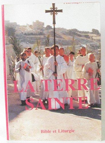 La Terre sainte : Bible et liturgie