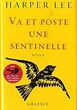 Va et poste une sentinelle: roman traduit de l'anglais (Etats-Unis) par Pierre Demarty
