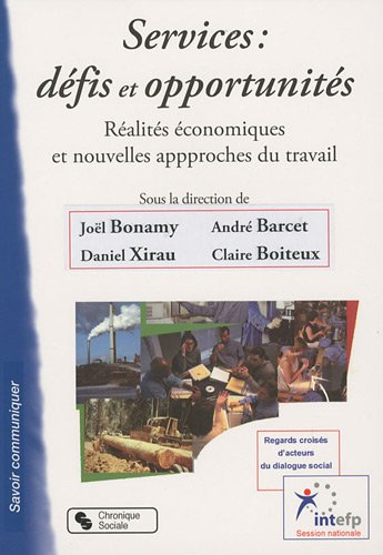 Services : défis et opportunités : Réalités économiques et nouvelles approches du travail par André Barcel, Joël Bonamy