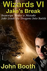 Jake's Break - Book Six of Wizards (English Edition)