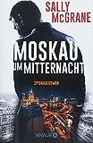 Moskau um Mitternacht: Spionageroman