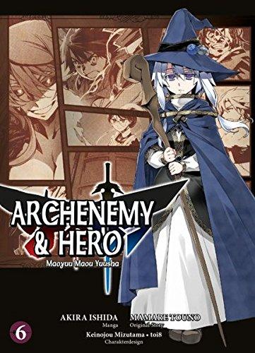Preisvergleich Produktbild Archenemy & Hero - Maoyuu Maou Yuusha: Bd. 6