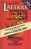 Laetrile, nutritional control for cancer with vitamin B-17