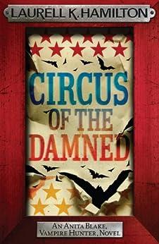 Circus of the Damned (Anita Blake Vampire Hunter Book 3) by [Hamilton, Laurell K.]