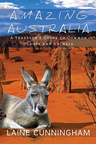 Amazing Australia: A Traveler's Guide to Common Plants and Animals (Woman Alone, Band 2)