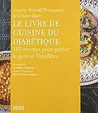 Le livre de cuisine du diabétique : 185 recettes pour garder le goût et l'équilibre