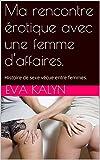 Telecharger Livres Ma rencontre erotique avec une femme d affaires Histoire de sexe vecue entre femmes (PDF,EPUB,MOBI) gratuits en Francaise