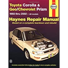 Toyota Corolla & Geo/Chevrolet Prizm Automotive Repair Manual by John H. Haynes (