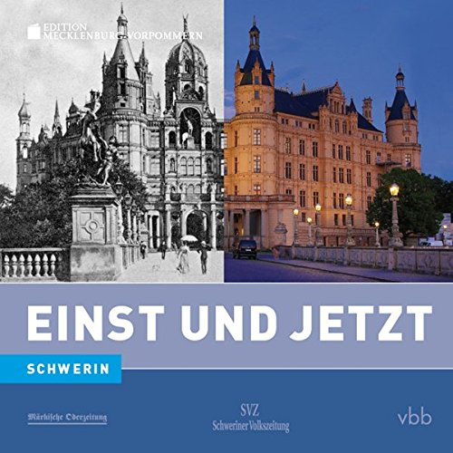 Einst und Jetzt - Schwerin (Band 49)