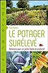 Le potager surélevé - Solutions pour un jardin facile et productif par Duplaix