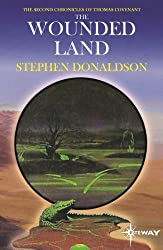 The Wounded Land: The Second Chronicles of Thomas Covenant Book One (The Second Chronicles of Thomas Covenant the Unbeliever 1)