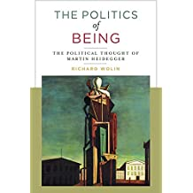 The Politics of Being: The Political Thought of Martin Heidegger (English Edition)